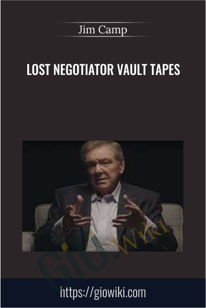 Lost Negotiator Vault Tapes - Jim Camp