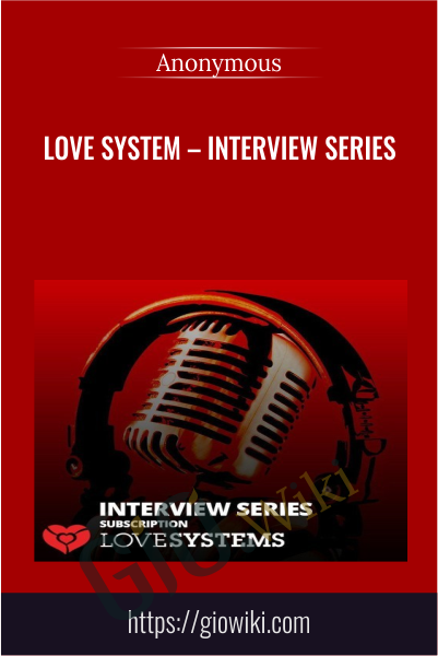 Love System – Interview Series