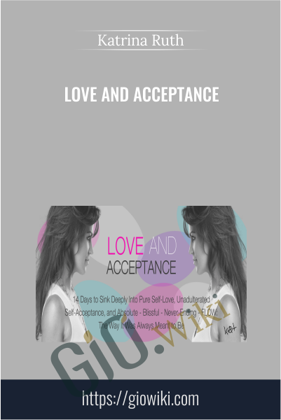 Love and Acceptance - Katrina Ruth