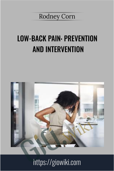 Low-Back Pain: Prevention and Intervention - Rodney Corn