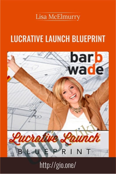 Lucrative Launch Blueprint - Lisa McElmurry