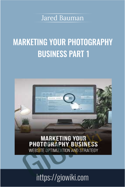 Marketing Your Photography Business Part 1 - Jared Bauman
