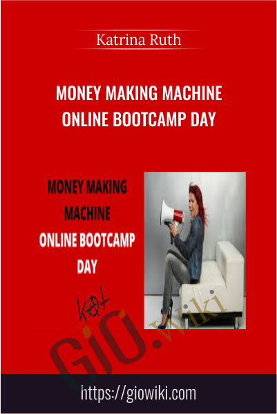 Money Making Machine Online Bootcamp - Katrina Ruth