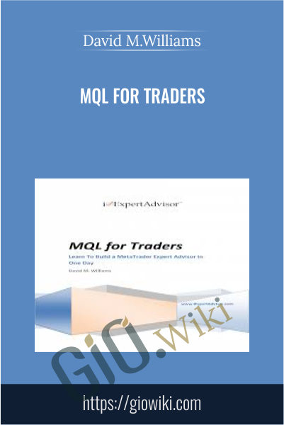 MQL for Traders - David M.Williams