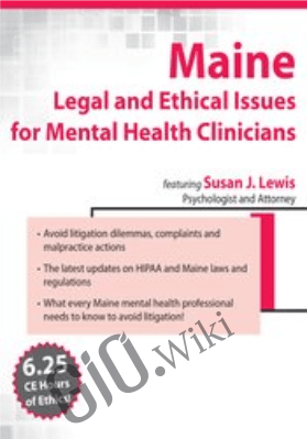 Maine Legal and Ethical Issues for Mental Health Clinicians - Susan Lewis