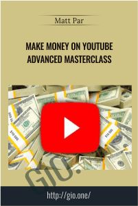 Make Money on YouTube Advanced Masterclass - Matt Par