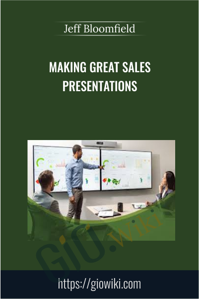Making Great Sales Presentations - Jeff Bloomfield