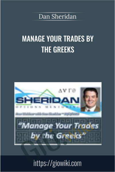Manage Your Trades by the Greeks - Dan Sheridan