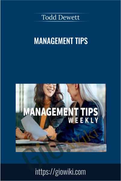 Management Tips - Todd Dewett
