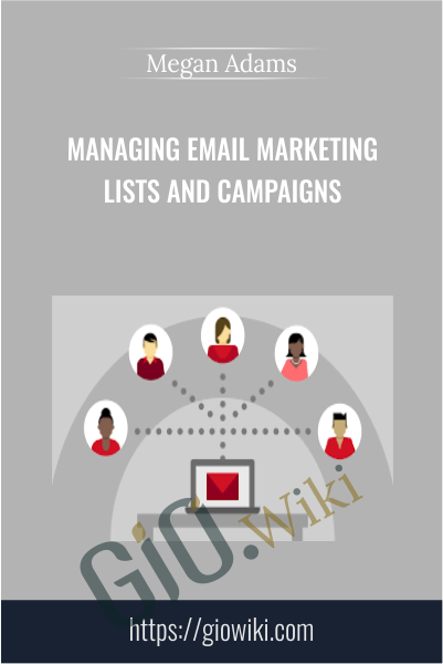 Managing Email Marketing Lists and Campaigns - Megan Adams