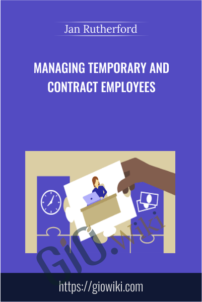 Managing Temporary and Contract Employees - Jan Rutherford