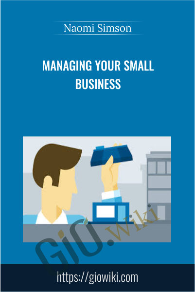 Managing Your Small Business - Naomi Simson