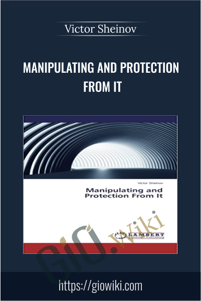 Manipulating and Protection From It - Victor Sheinov