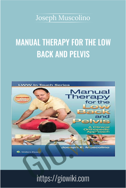 Manual Therapy for the Low Back and Pelvis - Joseph Muscolino