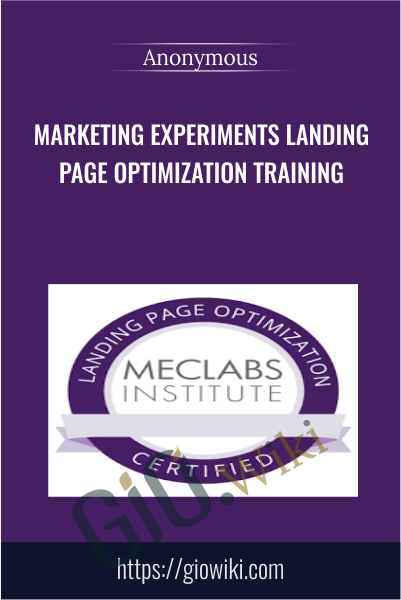 Marketing Experiments Landing Page Optimization Training