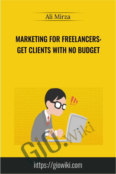 Marketing For Freelancers: Get Clients With No Budget - Ali Mirza