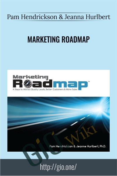 Marketing Roadmap - Pam Hendrickson & Jeanna Hurlbert