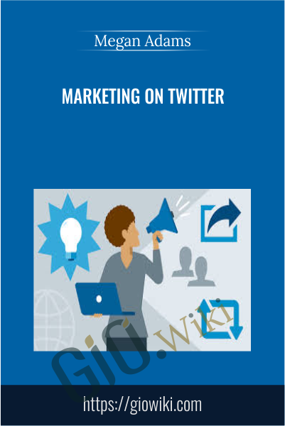Marketing on Twitter - Megan Adams