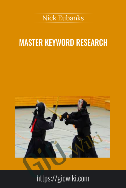 Master Keyword Research - Nick Eubanks