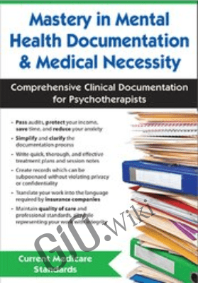 Mastery in Mental Health Documentation & Medical Necessity: Comprehensive Clinical Documentation for Psychotherapists- Beth Rontal