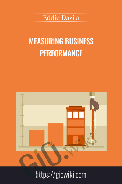 Measuring Business Performance - Eddie Davila