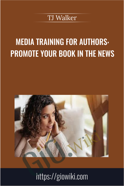 Media Training for Authors: Promote Your Book in the News - TJ Walker
