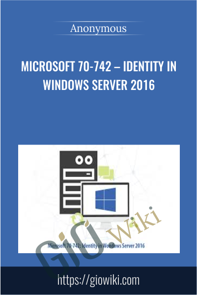 Microsoft 70-742 – Identity in Windows Server 2016