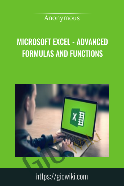 Microsoft Excel - Advanced Formulas And Functions