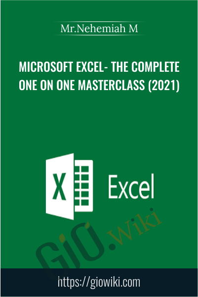 Microsoft Excel- The Complete One On One Masterclass (2021) - Mr.Nehemiah M