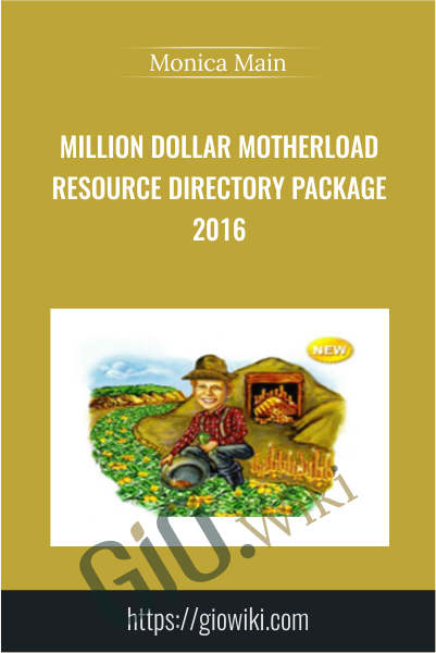 Million Dollar Motherload Resource Directory Package 2016 - Monica Main
