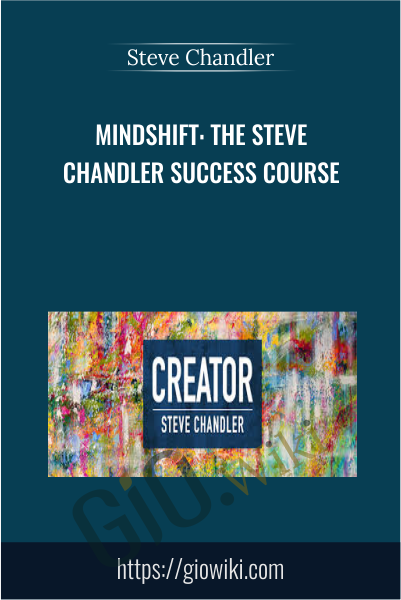 MindShift: The Steve Chandler Success Course - Steve Chandler