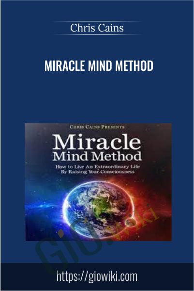 Miracle Mind Method - Chris Cains