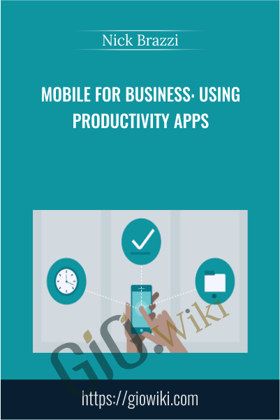 Mobile for Business: Using Productivity Apps - Nick Brazzi
