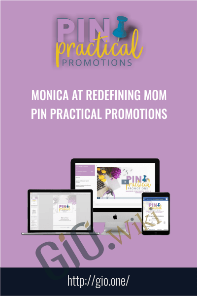 Monica At Redefining Mom – Pin Practical Promotions - Monica