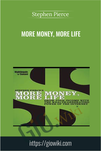 More Money, More Life - Stephen Pierce