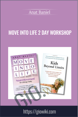Move Into Life 2 Day Workshop - Anat Baniel