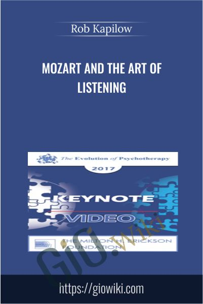 Mozart and the Art of Listening - Rob Kapilow