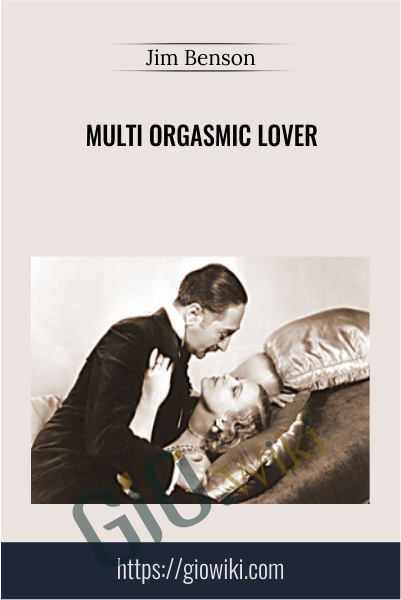 Multi Orgasmic Lover - Jim Benson