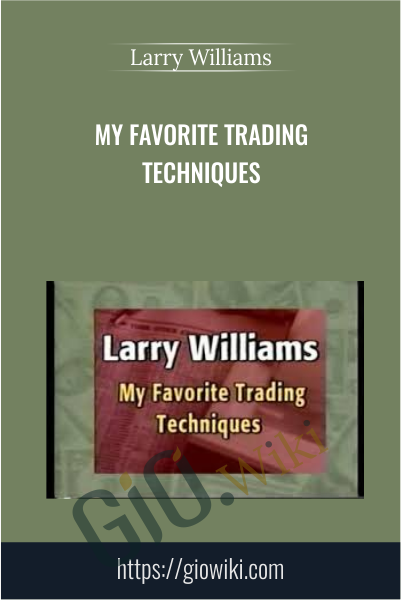 My Favorite Trading Techniques - Larry Williams