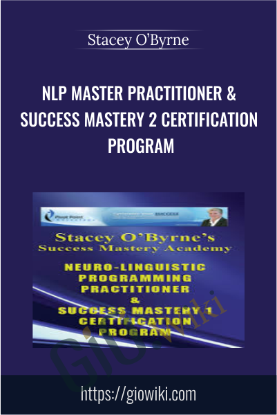NLP Master Practitioner & Success Mastery 2 Certification Program - Stacey O'Byrne