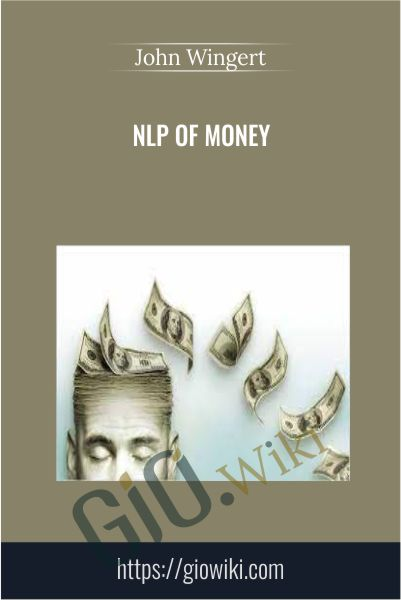 NLP of Money - John Wingert