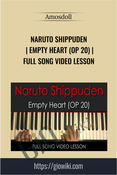 Naruto Shippuden Empty Heart (OP 20) - Full Song Video Lesson - Amosdoll