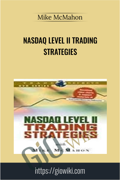 Nasdaq Level II Trading Strategies - Mike McMahon