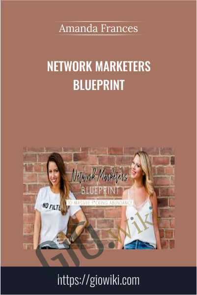 Network Marketers Blueprint - Amanda Frances