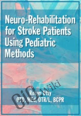 Neuro-Rehabilitation for Stroke Patients Using Pediatric Methods - Robyn Otty