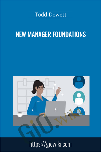 New Manager Foundations - Todd Dewett