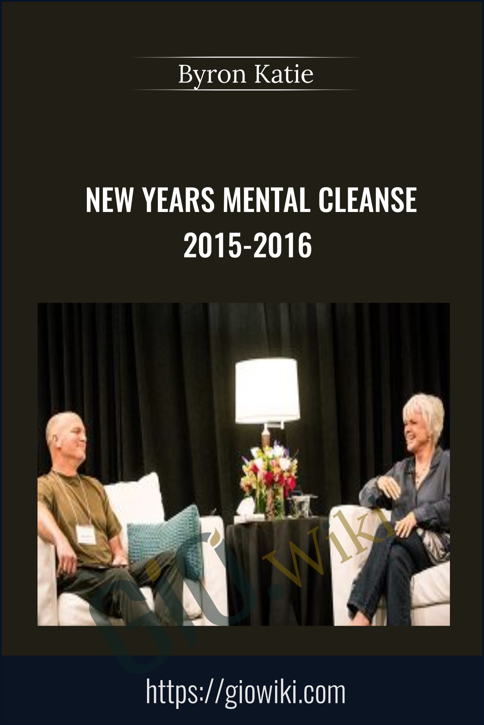 New Years Mental Cleanse 2015-2016 - Byron Katie