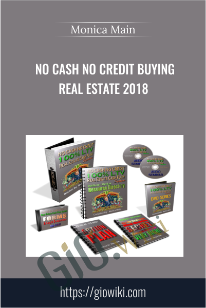 No Cash No Credit Buying Real Estate 2018 - Monica Main