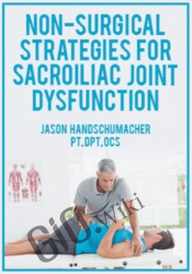 Non-Surgical Strategies for Sacroiliac Joint Dysfunction - Jason Handschumacher