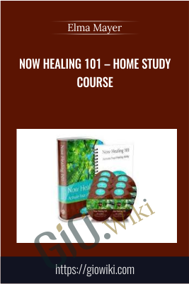 Now Healing 101 – Home Study Course - Elma Mayer